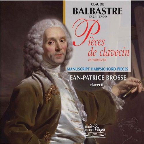 Play & Download Balbastre : Pièces de clavecin by Jean-Patrice Brosse | Napster