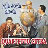 Play & Download Nella vecchia fattoria by Quartetto Cetra | Napster