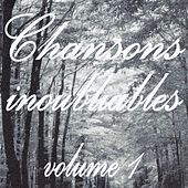 Chansons inoubliables volume 1 by Various Artists