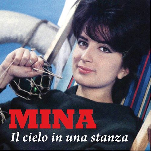 Play & Download Il cielo in una stanza by Mina | Napster