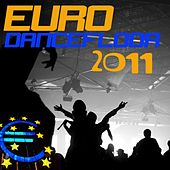 Euro Dancefloor 2011 by Various Artists