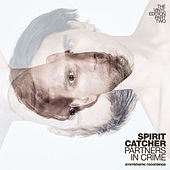 Play & Download Partners In Crime (Vinyl Edition 2) by Spirit Catcher | Napster