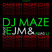 Play & Download Dans un Night Club - Single by DJ Maze | Napster