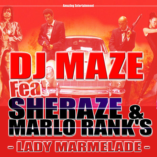 Play & Download Lady Marmelade - Single by DJ Maze | Napster
