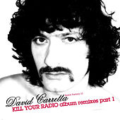 Play & Download Kill Your Radio: Album Remixes Part 1 - EP by David Carretta | Napster