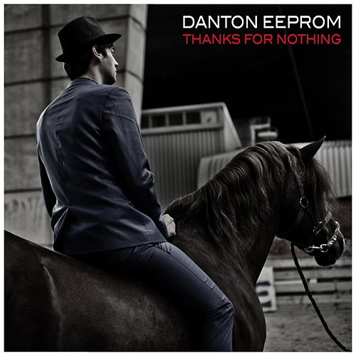 Thanks for Nothing - EP by Danton Eeprom