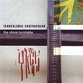 Play & Download The Stone Turntable by Transglobal Underground | Napster