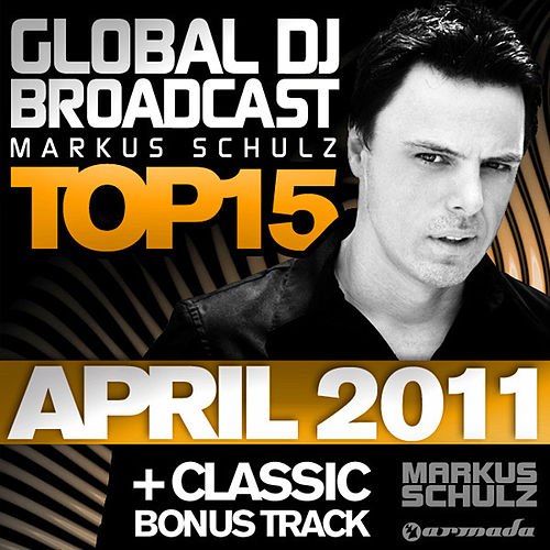 Play & Download Global DJ Broadcast Top 15 - April 2011 by Various Artists | Napster