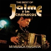 The Best of Jaime y Los Chamacos: Mi Musica Favorita by Jaime Y Los Chamacos