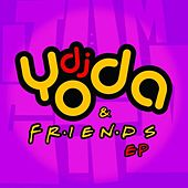 Play & Download DJ Yoda and Friends EP by DJ Yoda | Napster