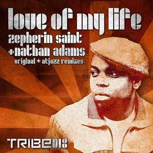 Play & Download Love Of My Life (Original & Atjazz Remixes) by Zepherin Saint | Napster
