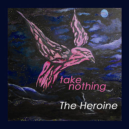 Play & Download Take Nothing by Heroine | Napster