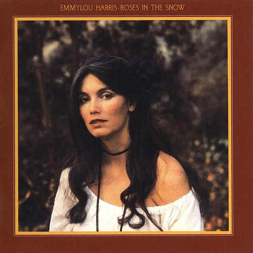 Play & Download Roses In The Snow by Emmylou Harris | Napster