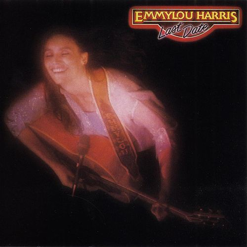 Play & Download Last Date by Emmylou Harris | Napster