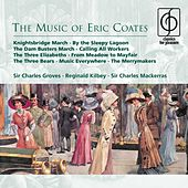 Play & Download The Music of Eric Coates by Various Artists | Napster