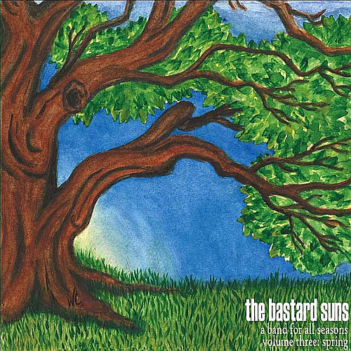 Play & Download A Band for all Seasons, Vol. 3: Spring by The Bastard Suns | Napster