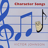 Character Songs by Victor Johnson