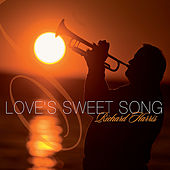 Love's Sweet Song by Richard Harris