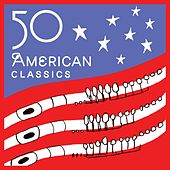 Play & Download 50 American Classics by Various Artists | Napster