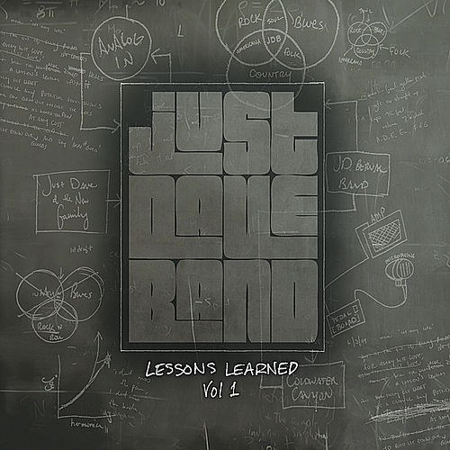 Lessons Learned, Vol. 1 by Just Dave Band