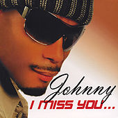 Play & Download I Miss You by Johnny | Napster