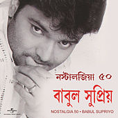 Play & Download Nostalgia 50 by Babul Supriyo | Napster