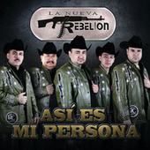 Play & Download Así Es Mi Persona by La Nueva Rebelión | Napster