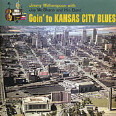 Goin' To Kansas City Blues by Jimmy Witherspoon