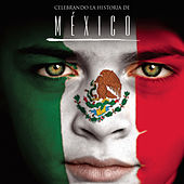 Play & Download Celebrando La Historia De México by Various Artists | Napster