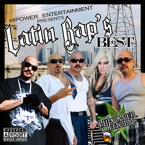 HiPower Entertainment Presents: Latin Rap's Best by Various Artists