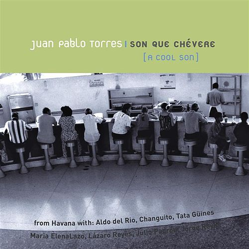 Play & Download Son Que Chevere by Juan Pablo Torres | Napster