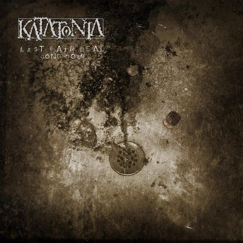 Last Fair Deal Gone Down - 10th Anniversay Edition by Katatonia
