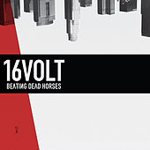 Play & Download Beating Dead Horses by 16 Volt | Napster