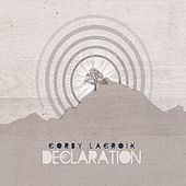 Play & Download Declaration by Corby LaCroix | Napster