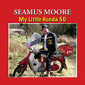 Play & Download My Little Honda 50 by Seamus Moore | Napster