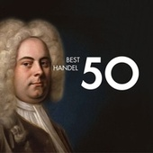 Play & Download 50 Best Handel by Various Artists | Napster