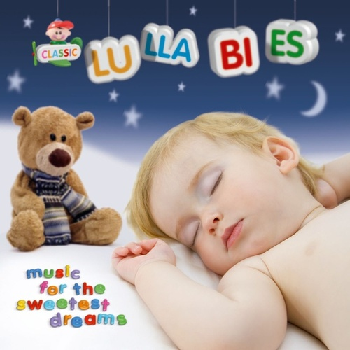 Classic Lullabies - Music for the sweetest dreams by Various Artists