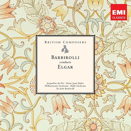 British Composers: Sir John Barbirolli conducts Elgar von Various Artists
