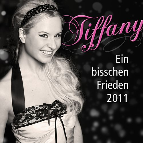 Play & Download Ein bisschen Frieden 2011 by Tiffany | Napster