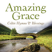 Play & Download Amazing Grace: Celtic Hymns & Blessings by David Huntsinger | Napster