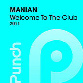Play & Download Welcome To The Club 2011 by Manian | Napster