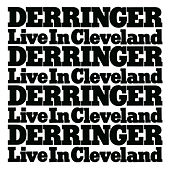 Derringer...Live In Cleveland by Rick Derringer
