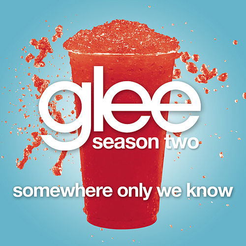 Play & Download Somewhere Only We Know (Glee Cast Version) by Glee Cast | Napster