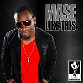 Like This - Single by Mase