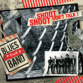 Play & Download Shoot Shoot Don't Talk ! by Blues Power Band | Napster