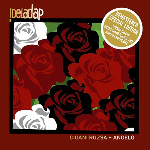 Play & Download Cigani Ruzsa + Angelo (Special Edition) by !Dela Dap | Napster