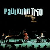 Play & Download Unforgettable Golden Jazz Classics by Paul Kuhn Trio | Napster