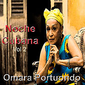 Play & Download Noche Cubana Vol. 2 by Omara Portuondo | Napster