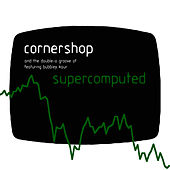 Play & Download Supercomputed E.P. by Cornershop | Napster