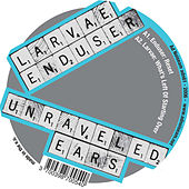 Play & Download Unraveled Ears - EP by Various Artists | Napster